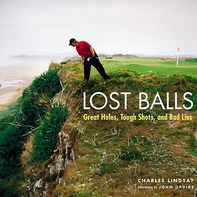 Image for Lost Balls: Great Holes, Tough Shots, and Bad Lies