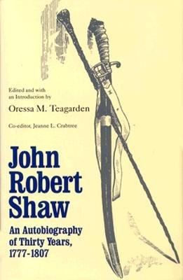Image for John Robert Shaw: An Autobiography of Thirty Years, 1777-1807