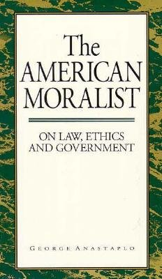 Image for American Moralist: On Law, Ethics, And Government
