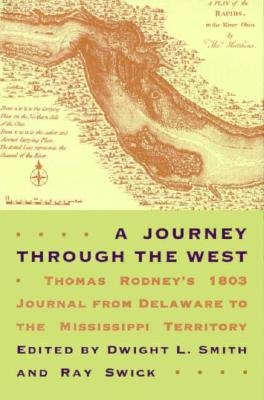 Image for A Journey Through the West: Thomas Rodney's 1803 Journal From Delaware To the Mississippi Territory