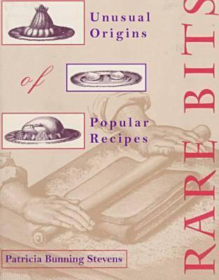 Image for Rare Bits: Unusual Origins of Popular Recipes