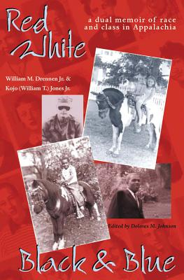 Red White Black & Blue: Dual Memoir Of Race & Class In Appalachia (Ethnicity & Gender In Appalach), William M. Drennen Jr.