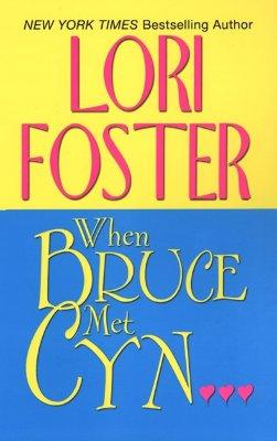 When Bruce Met Cyn, LORI FOSTER