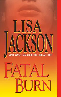 Fatal Burn, Lisa Jackson