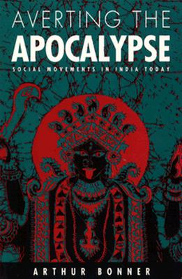 Image for Averting the Apocalypse: Social Movements in India Today