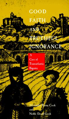 Image for Good Faith and Truthful Ignorance: A Case of Transatlantic Bigamy