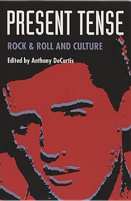 Image for Present Tense: Rock & Roll and Culture