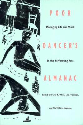 Image for Poor Dancer's Almanac: Managing Life & Work in the Performing Arts
