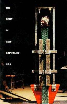Image for The Body in Late-Capitalist USA (Post-Contemporary Interventions)