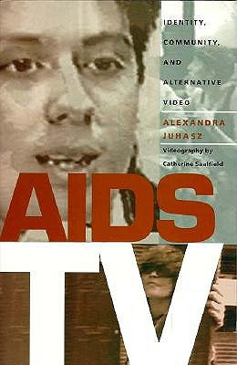 Image for AIDS TV: Identity, Community, and Alternative Video (Console-ing Passions)