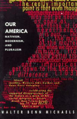 Image for Our America: Nativism, Modernism, and Pluralism (Post-Contemporary Interventions)