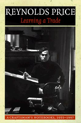 Learning a Trade: A Craftsman's Notebooks: 1955-1997, Price, Reynolds