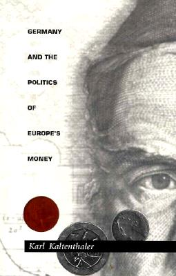 Image for Germany and the Politics of Europe's Money (Global Environmental Accord (Paperback))