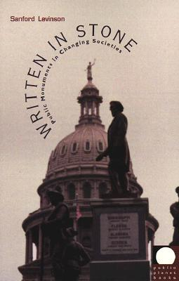Image for Written in Stone: Public Monuments in Changing Societies (Public Planet Books)