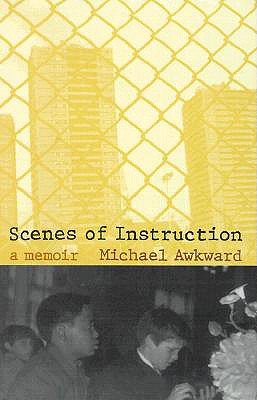 Scenes of Instruction: A Memoir, Awkward, Michael