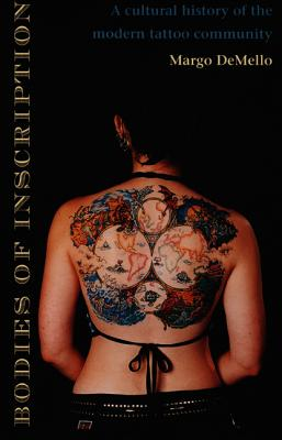 Image for Bodies of Inscription: A Cultural History of the Modern Tattoo Community
