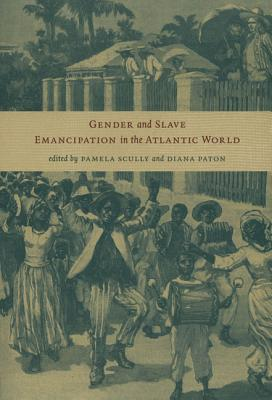 Image for Gender and Slave Emancipation in the Atlantic World