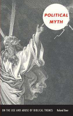 Image for Political Myth: On the Use and Abuse of Biblical Themes (New Slant: Religion, Politics, Ontology)