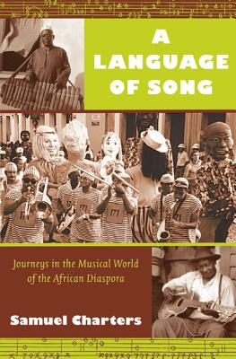 Image for A Language of Song: Journeys in the Musical World of the African Diaspora