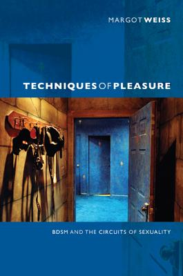 Image for Techniques of Pleasure: BDSM and the Circuits of Sexuality
