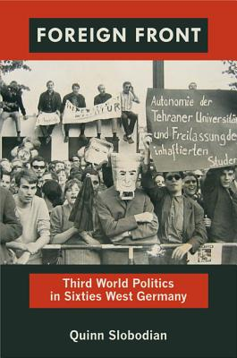 Image for Foreign Front: Third World Politics in Sixties West Germany (Radical Perspectives)