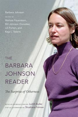 Image for The Barbara Johnson Reader: The Surprise of Otherness (a John Hope Franklin Center Book)