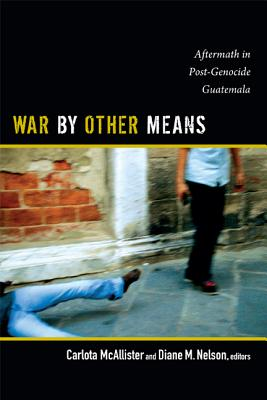 Image for War by Other Means: Aftermath in Post-Genocide Guatemala