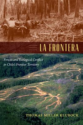 Image for La Frontera: Forests and Ecological Conflict in Chile's Frontier Territory (Radical Perspectives)
