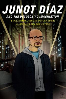 Image for Junot Díaz and the Decolonial Imagination