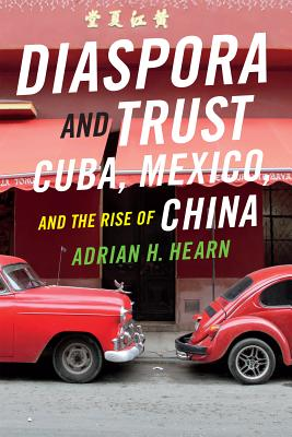 Image for Diaspora and Trust: Cuba, Mexico, and the Rise of China