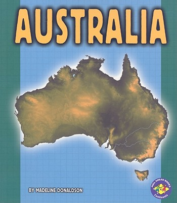 Australia (Pull Ahead Books Continents), Donaldson, Madeline