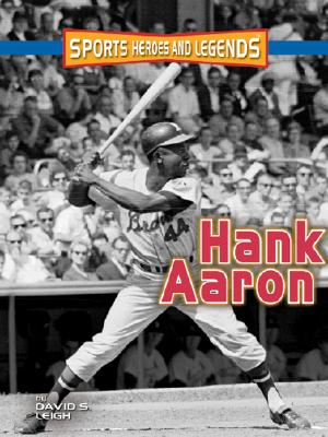 Image for Hank Aaron (SPORTS HEROES AND LEGENDS)