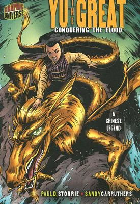 Image for Yu the Great: Conquering the Flood, a Chinese Legend (Graphic Myths & Legends)