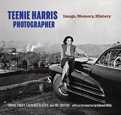 Teenie Harris, Photographer: Image, Memory, History, Finley, Cheryl And  Laurence A. Glasco And  Joe W. Trotter