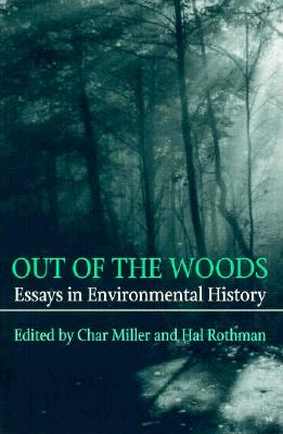 Image for Out Of The Woods: Essays in Environmental History