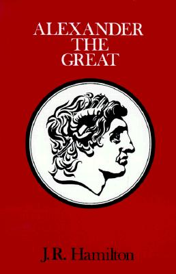 Alexander The Great, Hamilton, J.R.