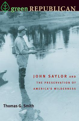 Image for Green Republican: John Saylor and the Preservation of America's Wilderness