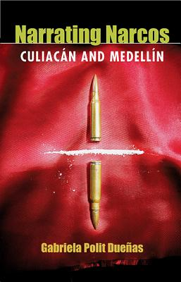 Image for Narrating Narcos: Culiacán and Medellín (Pitt Illuminations)