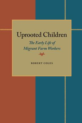 Image for Uprooted Children: The Early Life of Migrant Farm Workers (Horace Mann Lecture)