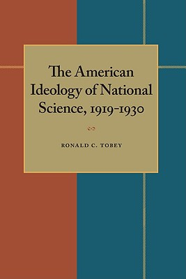 Image for The American Ideology of National Science, 1919-1930