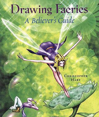 Image for Drawing Faeries: a Believer's Guide