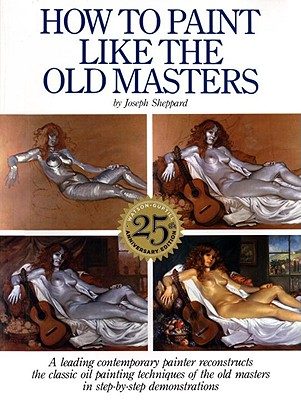 How to Paint Like the Old Masters, Joseph Sheppard