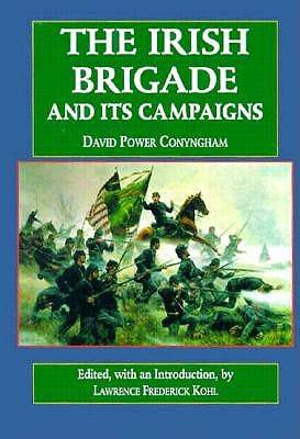 Image for The Irish Brigade and Its Campaigns (Irish in the Civil War)