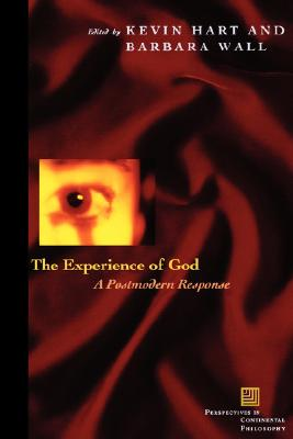The Experience of God: A Postmodern Response (Perspectives in Continental Philosophy)