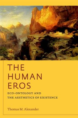 Image for The Human Eros: Eco-ontology and the Aesthetics of Existence