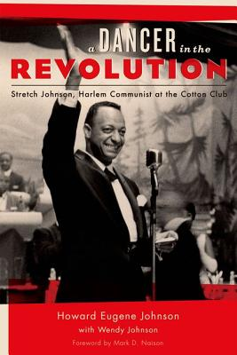 Image for A Dancer in the Revolution: Stretch Johnson, Harlem Communist at the Cotton Club (Empire State Editions)