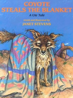 Image for Coyote Steals The Blanket (Ute Tale)