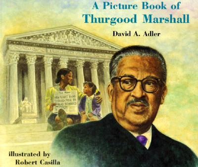 A Picture Book of Thurgood Marshall (Picture Book Biographies), Adler, David A.