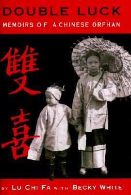 Image for Double Luck: Memoirs of a Chinese Orphan