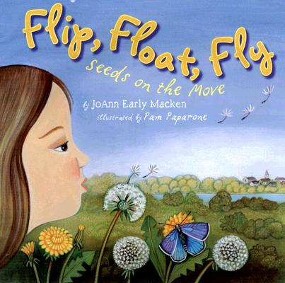 Image for Flip, Float, Fly!: Seeds on the Move